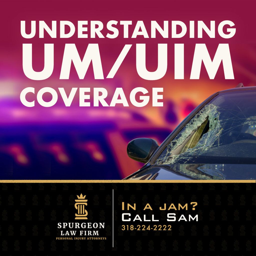 Understanding UM/UIM coverage with Spurgeon law Firm